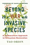 Beyond the War on Invasive Species: A...