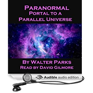 Paranormal Portal to a Parallel Universe (Unabridged)
