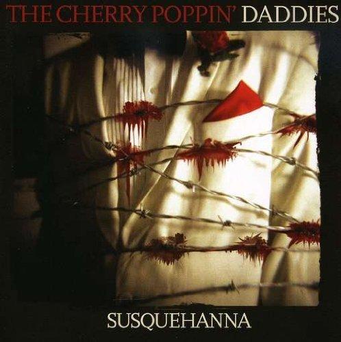 Susquehanna by Cherry Poppin Daddies