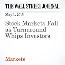 Stock Markets Fall as Turnaround Whips Investors (       UNABRIDGED) by Tommy Stubbington, Christian Berthelsen Narrated by Ken Borgers