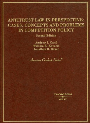 Gavil, Kovacic and Baker's Antitrust Law in Perspective:...