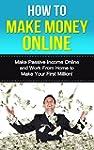 How to Make Money Online: Make Passiv...