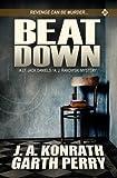 Beat Down: A Lt. Jack Daniels/AJ Rakowski Mystery