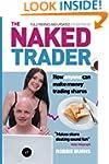 The Naked Trader: How Anyone Can Make...