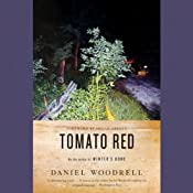 Tomato Red: A Novel | [Daniel Woodrell, Megan Abbott (foreword)]
