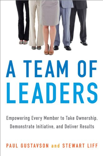 A Team of Leaders: Empowering Every Member to Take Ownership, Demonstrate Initiative, and Deliver Results (Team Building Books compare prices)