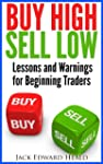 Buy High Sell Low - Lessons and Warni...