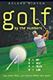 Golf by the Numbers - How Stats, Math, and Physics  Affect Your Game