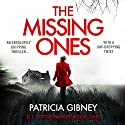 The Missing Ones: Detective Lottie Parker, Book 1 Audiobook by Patricia Gibney Narrated by Michele Moran
