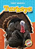 Turkeys (Blastoff! Readers: Farm Animals)
