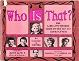 img - for WHO IS THAT ? (THE LATE LATE VIEWERS GUIDE TO THE OLD OLD MOVIE PLAYERS) book / textbook / text book