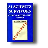 Auschwitz Survivors. Clinical-Psychiatric Studies
