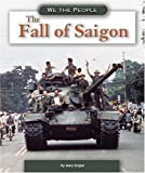The Fall of Saigon (We the People: Modern America)