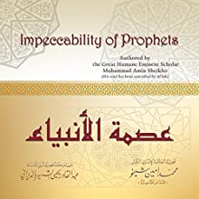 Impeccability of Prophets (Arabic Edition) (       UNABRIDGED) by Mohammad Amin Sheikho Narrated by Ahmed Alias Al-Dayrani