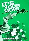 Chris Ward It's Your Move: Tough Puzzles (Everyman Chess)
