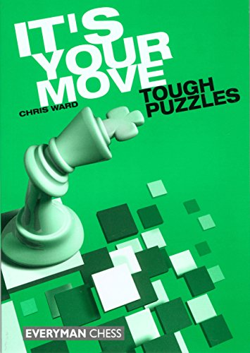 It's Your Move: Tough Puzzles (Everyman Chess)