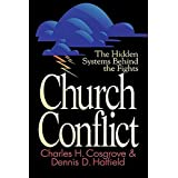 Church Conflict: The Hidden Systems Behind the Fights (Effective Church) ~ Charles H. Cosgrove