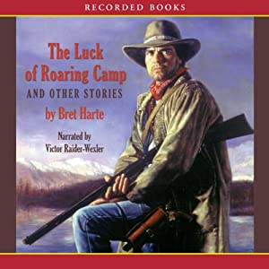 The Luck of Roaring Camp and Other Stories Audiobook
