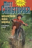 Mountain Bike Mania (Matt Christopher Sports Classics)