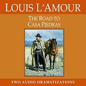 The Road to Casa Piedras: A Chick Bowdrie Story | [Louis L'Amour]
