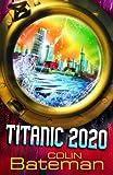 Titanic 2020: Bk. 1 (0340944455) by Bateman, Colin