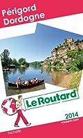 Le Routard Périgord - Dordogne 2014