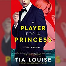 A Player for a Princess: Dirty Players, Book 2 Audiobook by Tia Louise Narrated by Natalie Duke, Gary Furlong