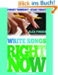 "Write Songs Right Now: Forget ""Someda..."