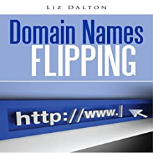 Domain Names Flipping (       UNABRIDGED) by Liz Dalton Narrated by Al Remington