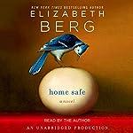 Home Safe: A Novel | Elizabeth Berg