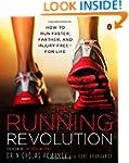 The Running Revolution: How to Run Fa...