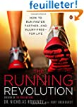 The Running Revolution: How to Run Fa...