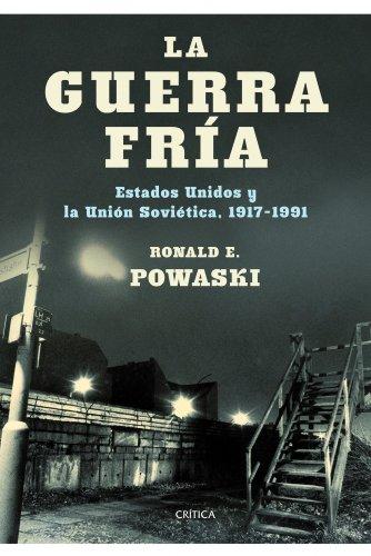 La guerra fría: Estados Unidos y la Unión Soviética, 1917-1991 (Memoria (critica))
