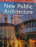 img - for New Public Architecture book / textbook / text book