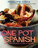 img - for One Pot Spanish: More Than 80 Easy, Authentic Recipes book / textbook / text book