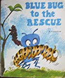 img - for Blue Bug to the Rescue book / textbook / text book