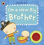 I'm a New Big Brother: A Pirate Pete book (Pirate Pete & Princess Polly)