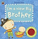 Amanda Li I'm a New Big Brother: A Pirate Pete book (Pirate Pete & Princess Polly)