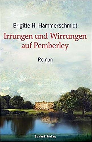 Brigitte H. Hammerschmidt - Irrungen und Wirrungen auf Pemberley