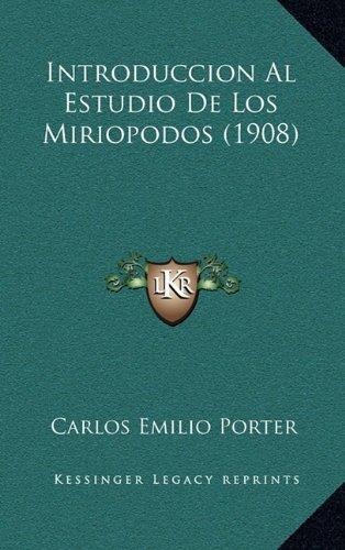 Introduccion Al Estudio de Los Miriopodos (1908)