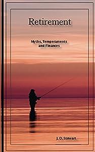 Retirement: Myths, Temperaments and Finances