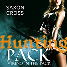Hunting Pack: Viking in the Pack (       UNABRIDGED) by Saxon Cross Narrated by Audrey Lusk