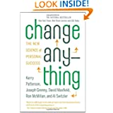 Change Anything: The New Science of Personal Success by Kerry Patterson, Joseph Grenny, David Maxfield and Ron McMillan