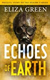 Echoes of Earth: A Dystopian Post Apocalyptic Novel (Prequel to the Exilon 5 Series Book 1)