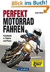 Perfekt Motorradfahren: Fahrphysik in...