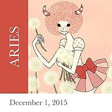 Aries: December 01, 2015  by Tali Edut, Ophira Edut Narrated by Lesa Wilson