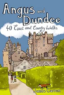 Angus and Dundee: 40 Coast and Country Walks cover