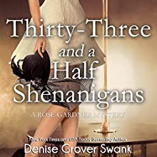 Thirty-Three and a Half Shenanigans: Rose Gardner Mysteries, Book 6 (       UNABRIDGED) by Denise Grover Swank Narrated by Shannon McManus