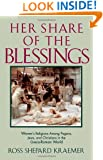 Her Share of the Blessings: Women's Religions among Pagans, Jews, and Christians in the Greco-Roman World (Oxford Paperbacks)