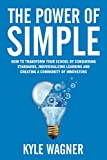 img - for The power of SIMPLE: Transform your school by conquering the standards, individualizing learning, and creating a community of innovators book / textbook / text book